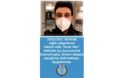 """HEP-SEN 25.01.21 Tarihinde Sağlık Çalışanlarına hakaret eden """"Murat Alan� hakkında suç duyurusunda bulunmuştur"""