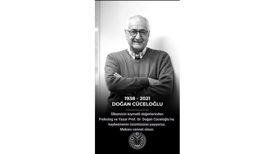 Ülkemizin kıymetli değerlerinden Psikolog ve Yazar Prof.Dr. Doğan Cüceloğlu'nu kaybetmenin üzüntüsünü yaşıyoruz Mekanı cennet olsun.